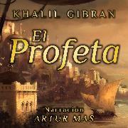 Cover-Bild zu Gibran, Khalil: El Profeta (Audio Download)