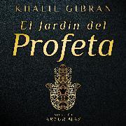 Cover-Bild zu Gibran, Khalil: El Jardín del Profeta (Audio Download)