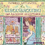 Cover-Bild zu Die Glücksbäckerei, Das magische Rezeptbuch (Audio Download) von Littlewood, Kathryn