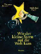 Cover-Bild zu Wie der kleine Stern auf die Welt kam von Meyer, Thomas