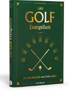 Cover-Bild zu Das Golf Evangelium. Die frohe Botschaft eines frohen Spiels von Zimmermann, Kurt W.