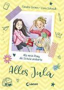 Cover-Bild zu Grimm, Sandra: Alles Jula (Band 2) - Als mein Pony die Schule eroberte