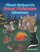 Cover-Bild zu Filbert Nutberry'S Grand Christmas Adventure (eBook) von Connelly, Michael