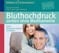 Cover-Bild zu Bluthochdruck senken ohne Medikamente - Hörbuch von Middeke, Martin