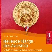 Cover-Bild zu Heilende Klänge des Ayurveda - Hörbuch (Audio Download) von Schrott, Ernst