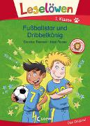 Cover-Bild zu Leselöwen 1. Klasse - Fußballstar und Dribbelkönig von Tielmann, Christian