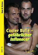 Cover-Bild zu Cooler Bulle - gefährlicher Influencer (eBook) von Marc, Förster