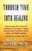 Cover-Bild zu Through Time Into Healing von Weiss, Brian L.