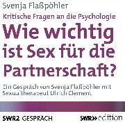 Cover-Bild zu Wie wichtig ist Sex für die Partnerschaft? (Kritische Fragen an die Psychologie) (Audio Download) von Flaßpöhler, Svenja