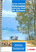 Cover-Bild zu Auf den schönsten Velorouten unterwegs durch die Schweiz. 1:303'000