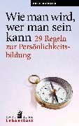 Cover-Bild zu Wie man wird, wer man sein kann (eBook) von Arnold, Rolf