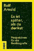 Cover-Bild zu Es ist später, als du denkst (eBook) von Arnold, Rolf