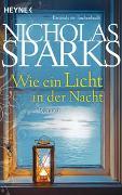 Cover-Bild zu Wie ein Licht in der Nacht von Sparks, Nicholas