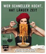 Cover-Bild zu Wer schneller kocht, hat länger Zeit