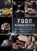Cover-Bild zu Food Manufaktur - Die Bibel der edlen Präsente