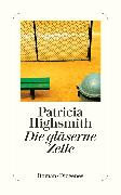 Cover-Bild zu Die gläserne Zelle (eBook) von Highsmith, Patricia
