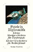 Cover-Bild zu Kleine Mordgeschichten für Tierfreunde. Kleine Geschichten für Weiberfeinde (eBook) von Highsmith, Patricia