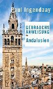 Cover-Bild zu Gebrauchsanweisung für Andalusien (eBook) von Ingendaay, Paul