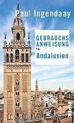 Cover-Bild zu Gebrauchsanweisung für Andalusien von Ingendaay, Paul