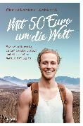 Cover-Bild zu Mit 50 Euro um die Welt (eBook) von Schacht, Christopher