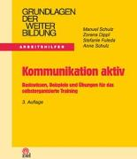 Cover-Bild zu Kommunikation aktiv von Schulz, Manuel
