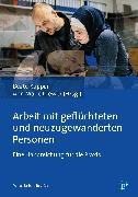 Cover-Bild zu Arbeit mit geflüchteten und neuzugewanderten Personen (eBook) von Küpper, Beate (Hrsg.)