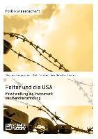 Cover-Bild zu Folter und die USA. Misshandlung als Instrument der Wahrheitsfindung von Daiß, Karin