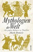 Cover-Bild zu Mythologien der Welt von Daniels, Mark