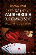 Cover-Bild zu Das Zauberbuch für Erwachsene - Rätsel, Kniffe, Zaubertricks von Engel, Michael