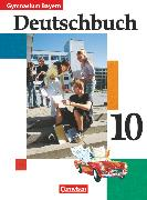 Cover-Bild zu Fuchsberger-Zirbs, Gertraud: Deutschbuch Gymnasium, Bayern, 10. Jahrgangsstufe, Schülerbuch