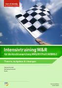 Cover-Bild zu Intensivtraining Wirtschaft und Recht / Intensivtraining Wirtschaft und Recht für die Abschlussprüfung WMS/KV Profil M/BMS 2