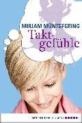Cover-Bild zu Müntefering, Mirjam: Taktgefühle (eBook)