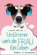 Cover-Bild zu Werz, Sabine: Und immer war's die Frau fürs Leben (eBook)