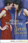 Cover-Bild zu Müntefering, Mirjam: Jetzt zu dritt (eBook)