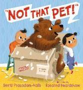 Cover-Bild zu Not That Pet! von Prasadam-Halls, Smriti