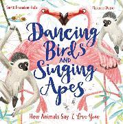 Cover-Bild zu Dancing Birds and Singing Apes von Prasadam-Halls, Smriti