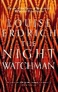 Cover-Bild zu The Night Watchman von Erdrich, Louise