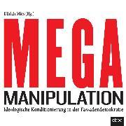 Cover-Bild zu Mega-Manipulation (Audio Download) von Mies, Ullrich
