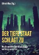Cover-Bild zu Der Tiefe Staat schlägt zu von Mies, Ullrich (Hrsg.)