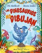 Cover-Bild zu Los Dinosaurios No Dibujan von Woollard, Elli