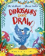 Cover-Bild zu Dinosaurs Don't Draw von Woollard, Elli