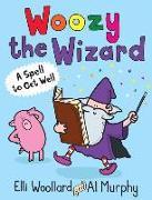 Cover-Bild zu Woozy the Wizard: a Spell to Get Well von Woollard, Elli