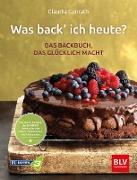 Cover-Bild zu Was back' ich heute? - Das Backbuch, das glücklich macht (eBook)
