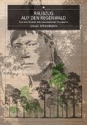 Cover-Bild zu Raubzug auf den Regenwald von Straumann, Lukas