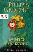 Cover-Bild zu Gregory, Philippa: Um Reich und Krone (eBook)