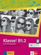 Cover-Bild zu Klasse! B1.2. Kursbuch mit Audios und Videos von Fleer, Sarah