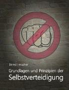 Cover-Bild zu Grundlagen und Prinzipien der Selbstverteidigung (eBook)