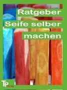 Cover-Bild zu Seife selber machen! (eBook)