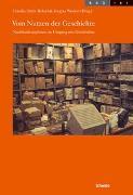 Cover-Bild zu Opitz-Belakhal, Claudia (Hrsg.): Vom Nutzen der Geschichte