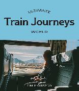 Cover-Bild zu Ultimate Train Journeys: World